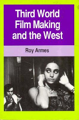 Third World Film Making and the West By Armes, Roy