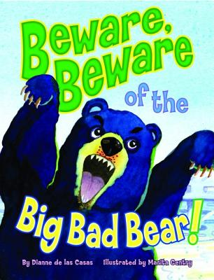 Beware, Beware of the Big Bad Bear! By De Las Casas, Dianne/ Gentry, Marita (ILT)